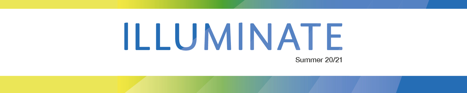 Illuminate newsletter header, Summer 2020-21