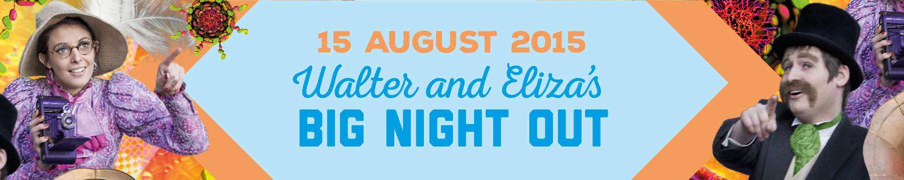 Walter and Eliza's Big Night Out promotional banner